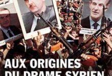 Xavier Baron - Aux origines du drame syrien: 1918-2013