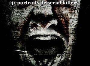 Emily Tibbatts - Tueurs en série: 41 portraits de serial killers