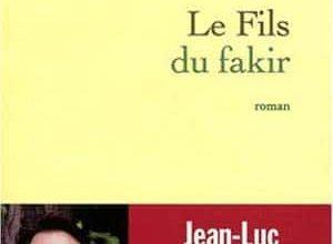 Jean-Luc Coatalem - Le fils du fakir