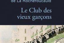 Louis-Henri de La Rochefoucauld - Le Club des vieux garçons