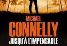 Michael Connelly - Jusqu'à l'impensable