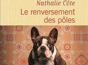 Nathalie Côte - Le renversement des pôles