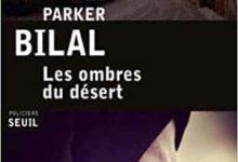 Parker Bilal - Les ombres du désert