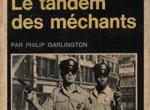 Philip Garlington - Le Tandem des méchants