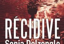 Sonja Delzongle - Récidive