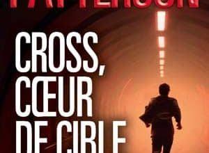 James Patterson - Cross, coeur de cible