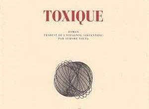 Samanta Schweblin - Toxique
