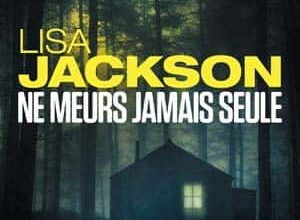 Lisa Jackson - Ne meurs jamais seule