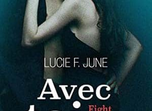 Lucie F. June - Avec toi - Fight with darkness, vol. 1
