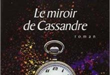 Bernard Werber - Le miroir de Cassandre