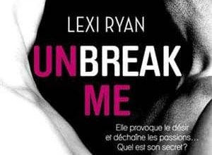 Lexi Ryan - Unbreak me, Tome 1