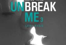 Lexi Ryan - Unbreak me, Tome 3