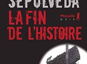 Luis Sepúlveda - La Fin de l'histoire