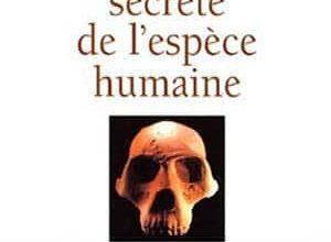 Michael Cremo - L'Histoire secrète de l'espèce humaine