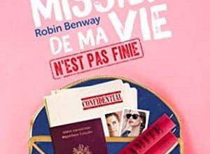 Robin Benway - La pire mission de ma vie n'est pas finie