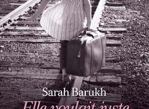 Sarah Barukh - Elle voulait juste marcher tout droit