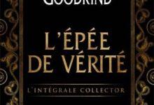Terry Goodkind - L'Épée de Vérité, L'Intégrale