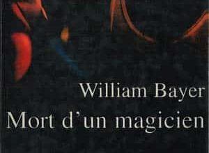 William Bayer - Mort d'un magicien