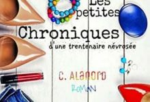 Céline Alanord - Les petites chroniques d'une trentenaire névrosée