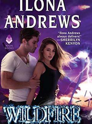 Ilona Andrews - Wildfire: A Hidden Legacy