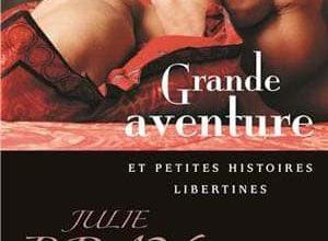 Julie Bray - Grande aventure et petites histoires libertines
