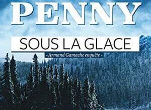 Louise Penny - Sous la glace