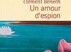 Clément Bénech - Un amour d'espion