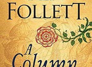 Ken Follett - A Column of Fire