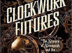 Brandy Schillace - Clockwork Futures