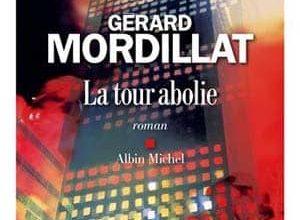Gérard Mordillat - La tour abolie