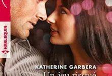 Katherine Garbera & Yvonne Lindsay - Un jeu risqué - Toi que je ne devrais pas aimer