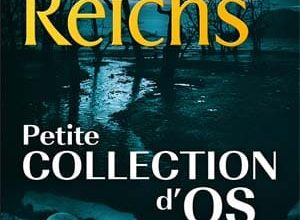 Kathy Reichs - Petite collection d'os