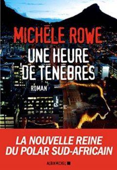 Michèle Rowe - Une heure de ténèbres