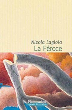 Nicola Lagioia - La Féroce