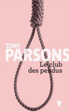 Tony Parsons - Le club des pendus