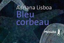 Adriana Lisboa - Bleu corbeau