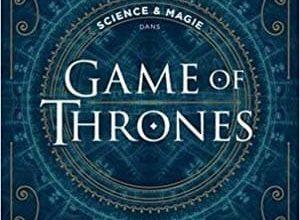Helen Keen - Science & magie dans Games of Thrones