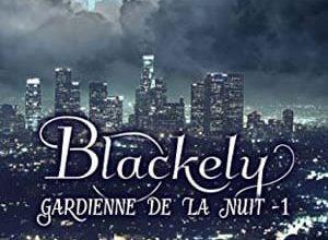 K. Aisling - Blackely, gardienne de la nuit, Tome 1