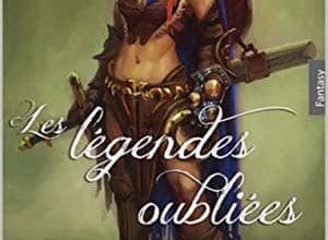 Emilie Loyer - Les légendes Oubliées, Tome 1