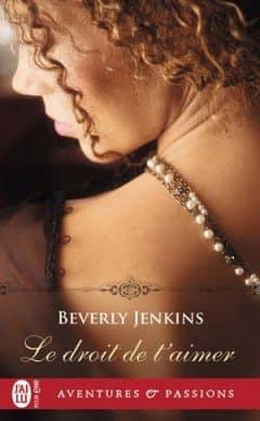 Beverly Jenkins - Le droit de t'aimer