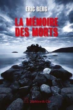 Eric Berg - La mémoire des morts