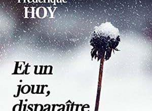Frédérique Hoy - Et un jour, disparaître