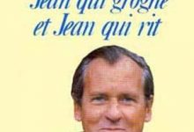 Jean d'Ormesson - Jean qui grogne et Jean qui rit