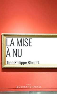 Jean-Philippe Blondel - La mise à nu