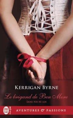 Kerrigan Byrne - Sans foi ni loi, Tome 1