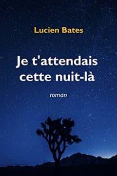 Lucien Bates - Je t'attendais cette nuit-là
