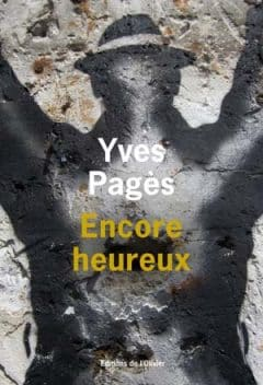 Yves Pagès - Encore heureux