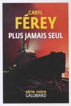 Caryl Férey - Plus jamais seul