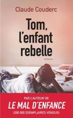 Claude Couderc - Tom, l'enfant rebelle