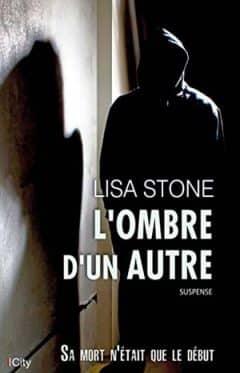 Lisa Stone - L'ombre d'un autre